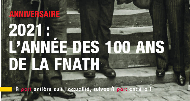 Le numéro d'A part entière, 325, de janvier 2021, vient de paraître ! Il inaugure l'année des cent ans de la Fnath. Pierre Luton, journaliste, rédacteur en chef d'A part entière, le magazine de la Fnath.